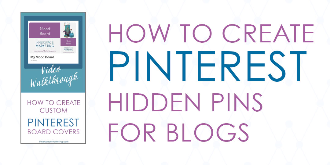 How to Create Hidden Pin Images for Pinterest
